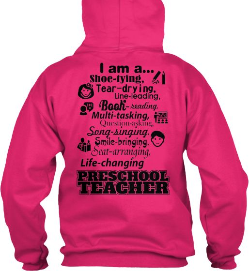 I am a Preschool Teacher Hoodie!