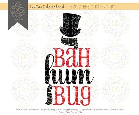 Bah Humbug Svg Bah Hum Bug Svg Scrooge Svg Christmas Svg Etsy In 2020 Christmas Svg Bah Humbug Create Sign