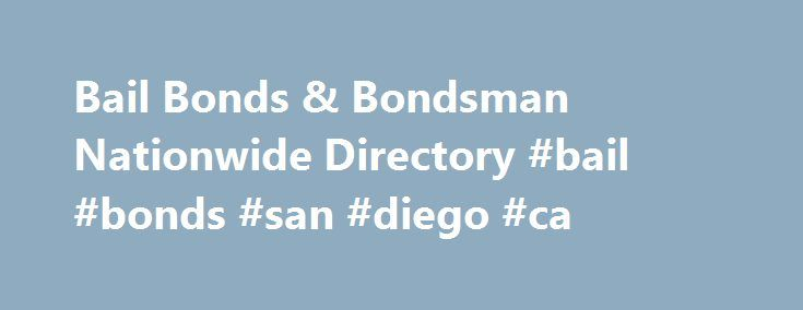 Bail Bonds & Bondsman Nationwide Directory #bail #bonds #san #diego #ca http://zambia.nef2.com/bail-bonds-bondsman-nationwide-directory-bail-bonds-san-diego-ca/  # Bail Bonds & Bondsman Nationwide Directory Disclaimer This information provided on this website is intended to help users acquire information on county jail arrests. Using any information found on this website for other purposes could be illegal. While the information is believed to be reliable, Jail.com provides this information…