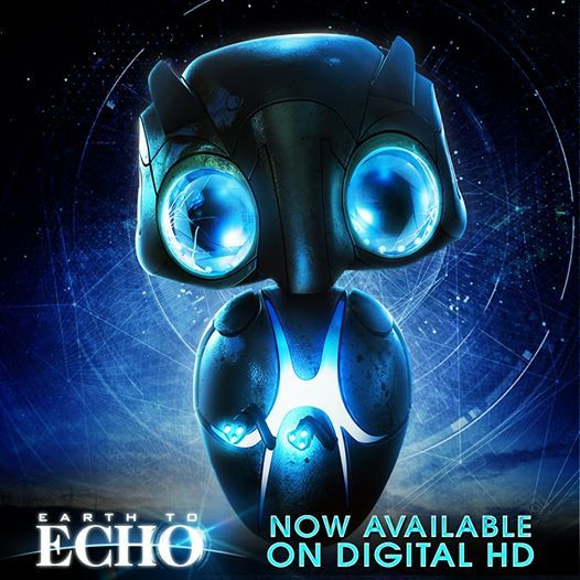 Earth To Echo - for my grandson Kenneth
