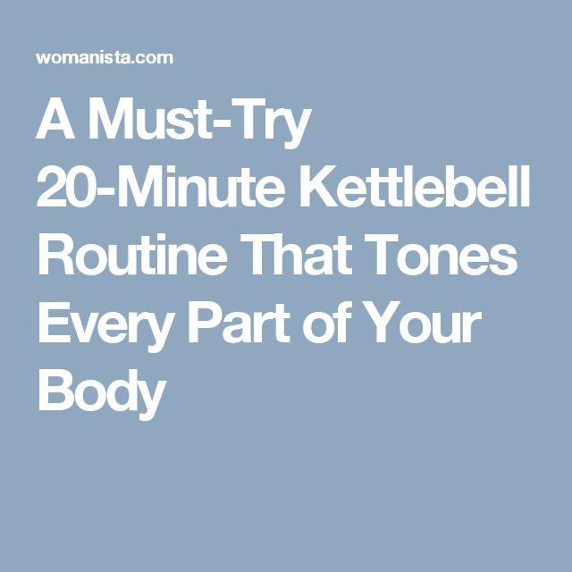 20 Minute Full Body Kettlebell Shred: 17 Best Ideas About Kettlebell Routines On Pinterest