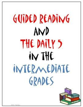 Guided Reading and the Daily 5 in the Intermediate Grades ScheduleThis is a FREE packet that contains a daily schedule for guided reading group...