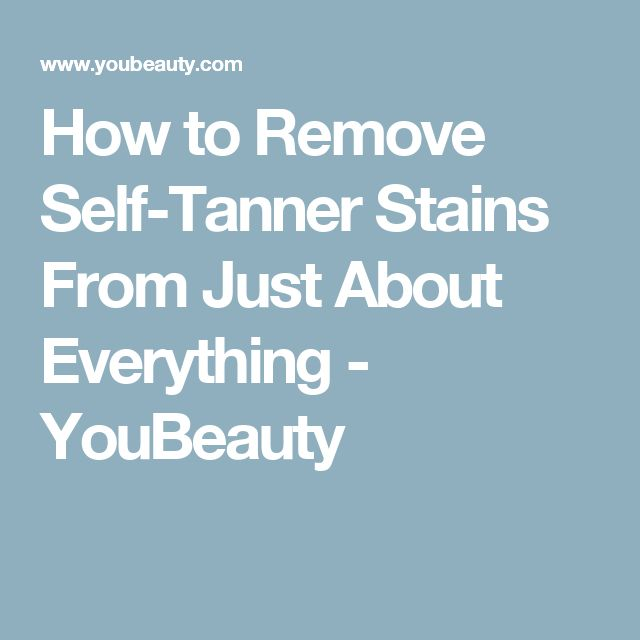 How to Remove Self-Tanner Stains From Just About Everything - YouBeauty