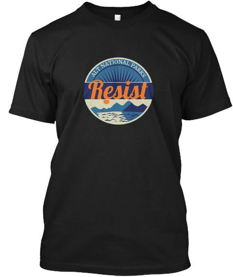 Alt National Parks Resist Support Shirt Black T-Shirt Front