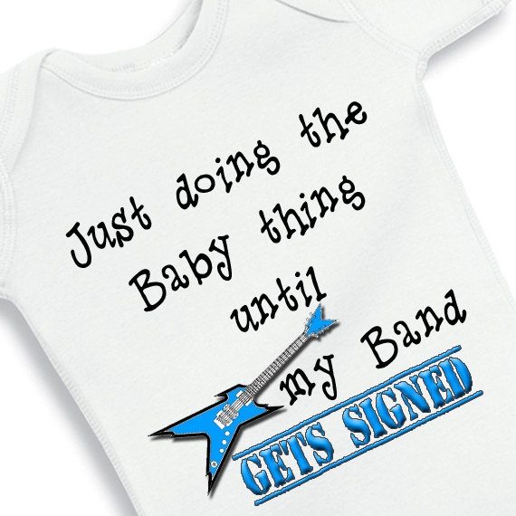 Just doing baby stuff until my band gets signed - Personalized baby onesie. $13.75, via Etsy.