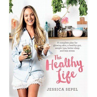 THE HEALTHY LIFE - Jessica Sepel