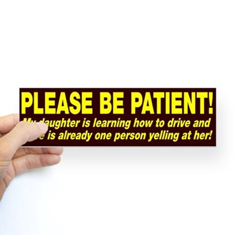 Be Patient Kid Driver Stickers on CafePress.com