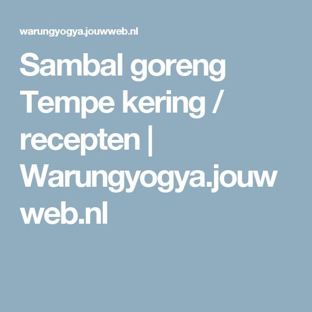 Sambal goreng Tempe kering / recepten | Warungyogya.jouwweb.nl