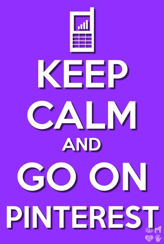 Keep calm and go on pinterest