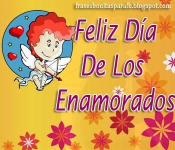Frases Bonitas Para Facebook: Feliz Día De Los Enamorados