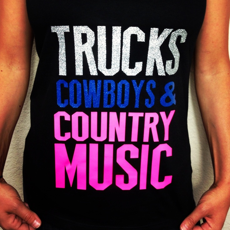 Country Shirts! Country Tanks! Trucks, Cowboys  Country Music Country shirt now on sale for $19.99!!  Check out jdishdesigns.com for more country shirts!