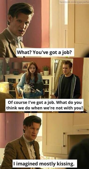 LOL yes the world stops when the Doctor isn't around. Rory and Amy Pond.