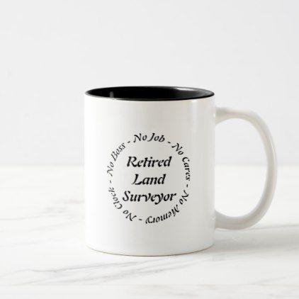 #Retired Land Surveyor Two-Tone Coffee Mug - #office #gifts #giftideas #business