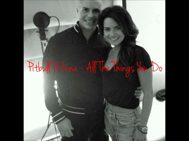 Pitbull ft Inna - All The Things You Do (Global Warming ALBUM)