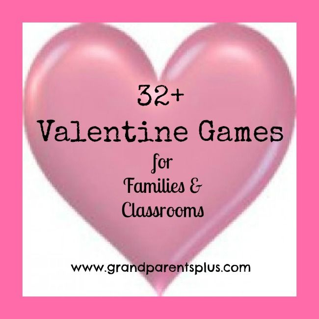 32+ Valentine Games for Families and Classrooms