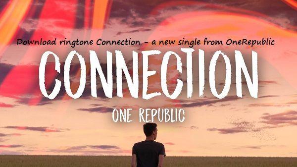 download-connection-ringtone-new-single-OneRepublic | english