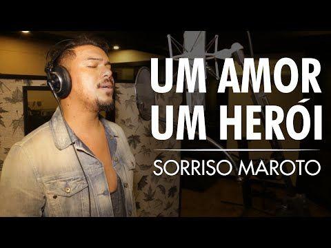 Sorriso Maroto - Um amor, um herói - YouTube