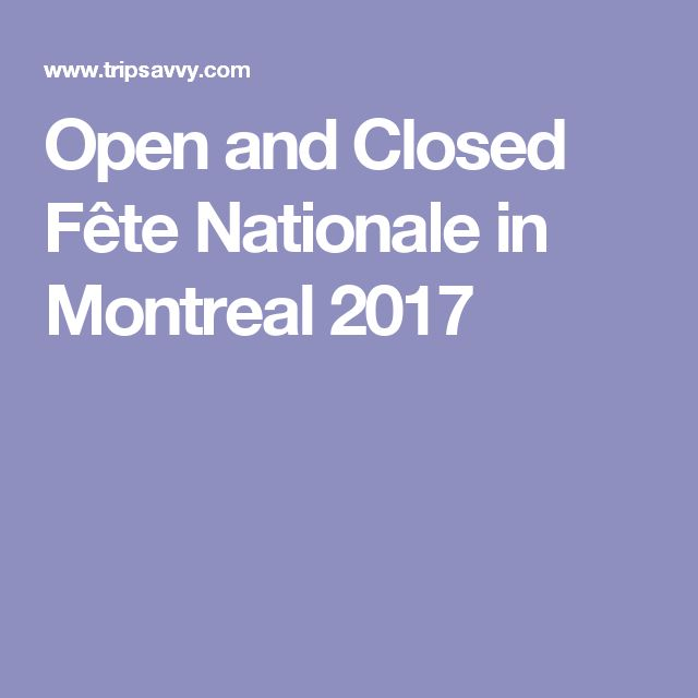 Open and Closed Fête Nationale in Montreal 2017