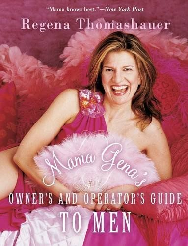 Mama Gena's Owner's and Operator's Guide to Men by Regena...
