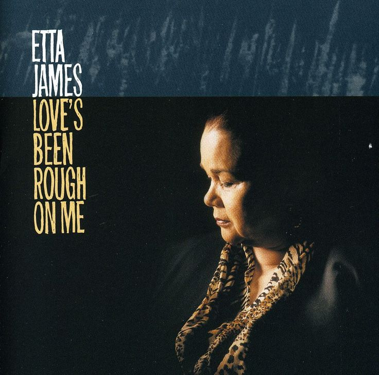 Etta James   Loveu0027s Been Rough On Me