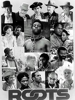 ROOTS ~ tv mini series (1977) We watched this as a family. It was a really big deal.