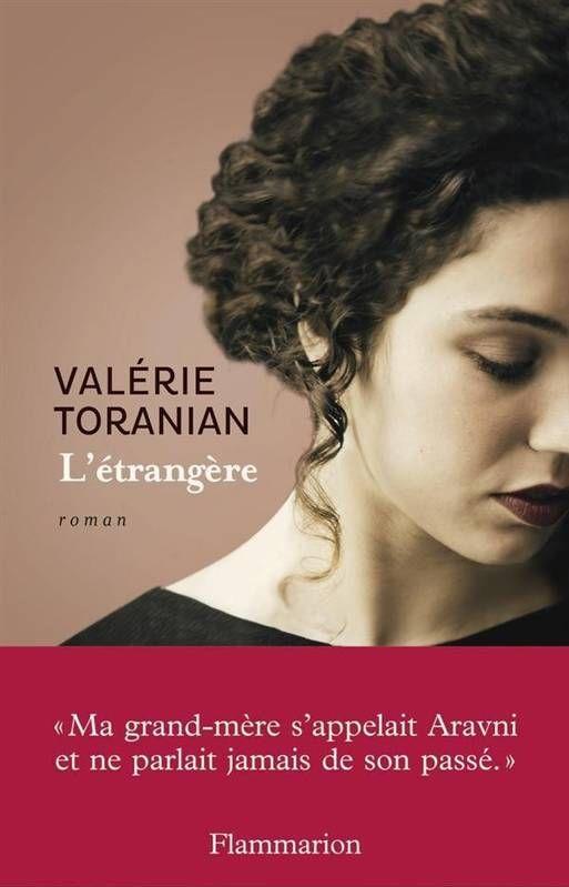 """""""L'étrangère"""" de Valérie Toranian, Flammarion. Un très beau roman autobiographique. L'auteur raconte l'histoire de sa grand-mère, qui a survécu au génocide arménien. L'histoire entrecoupe les souvenirs de l'auteur avec sa grand-mère et ce qu'elle a reconstitué de son histoire, parce que sa grand-mère détestait parler du passé. Un beau témoignage !"""