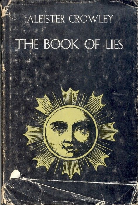 The Book of Lies by Aleister Crowley,Satanists Aleister Crowley  often said do what thou wilt He  sacrificed innocent children  signed his name The Beast 666  often used hand symbol of illuminati