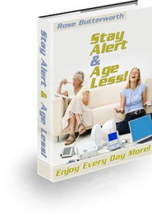 Stay Alert & Age Less By Rose Butterworth