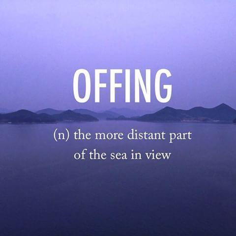 Offing | ôfíNG | early 17th century origin. #beautifulwords #wordoftheday #tongyeong #korea #collegehelp