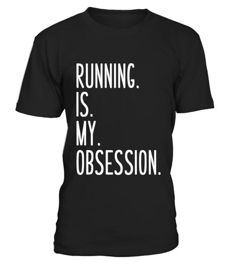 # Running is my Obsession T-Shirt Sayings: Jogging Quote Tees .  Special Offer, not available in shops      Comes in a variety of styles and colours      Buy yours now before it is too late!      Secured payment via Visa / Mastercard / Amex / PayPal
