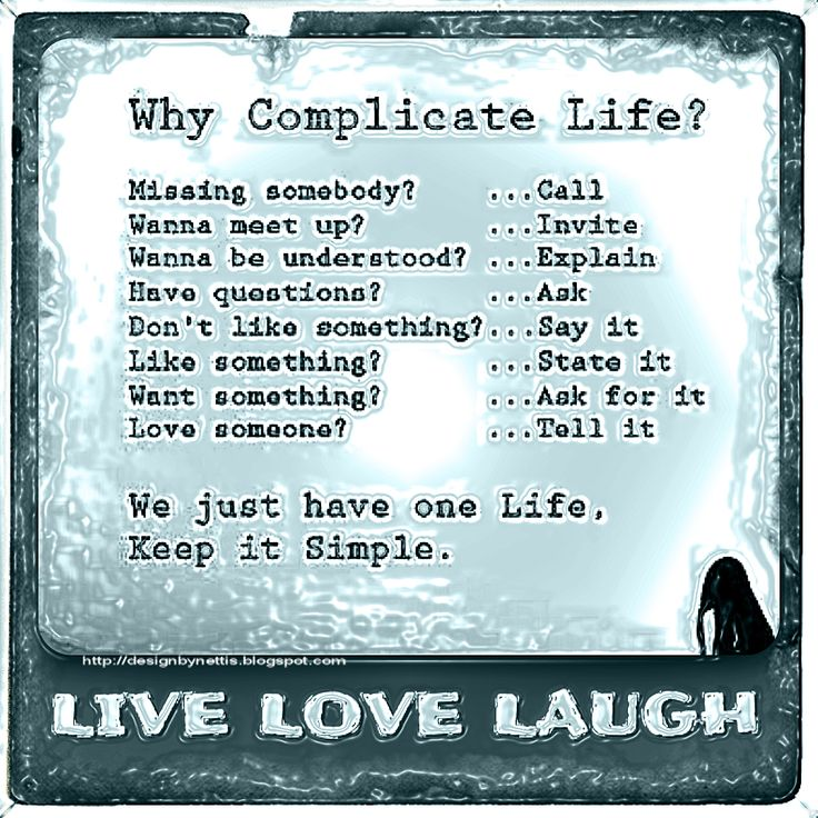 Why Complicate Life? DesignByNettis: SOME wise QUOTES
