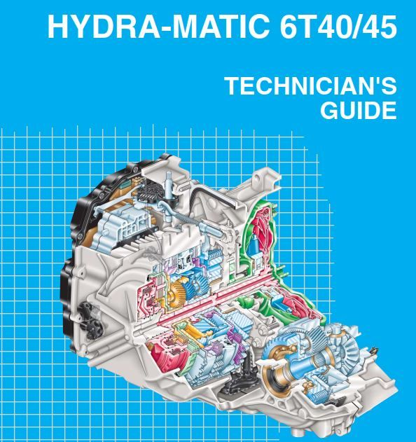 New Post Hydra Matic 6t40 45 Technician S Guide Has Been Published On Procarmanuals Com Transaxle Transmission Https Pro Technician Hydra Repair Manuals