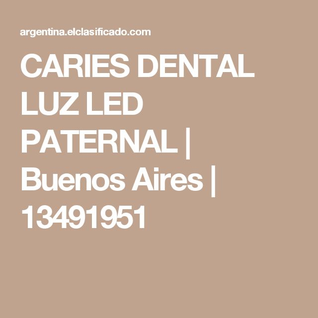 CARIES DENTAL LUZ LED PATERNAL | Buenos Aires | 13491951