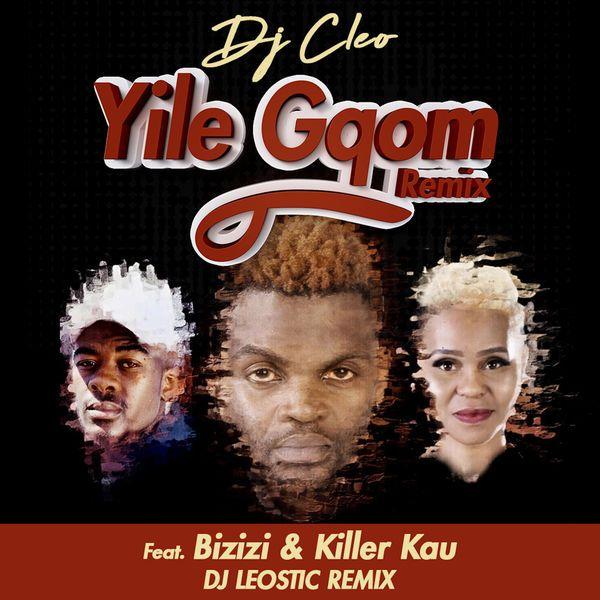 DJ Cleo Yile Gqom (DJ Leostic Remix) free mp3 download