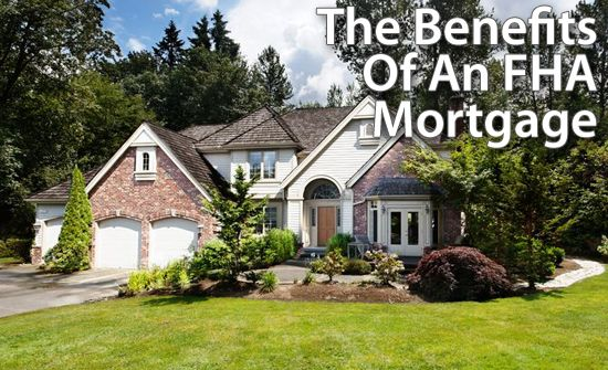 FHA Loans Are Assumable, And Other FHA Loan Benefits