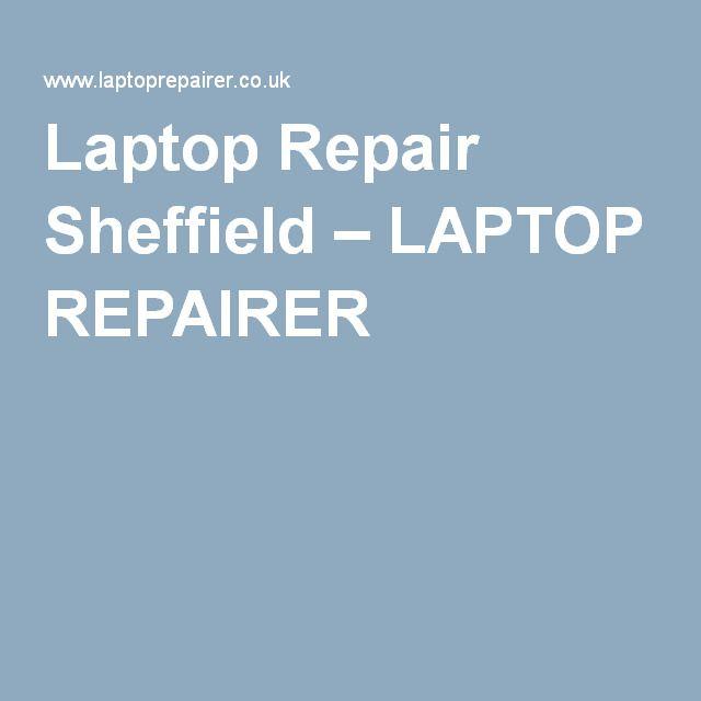 Laptop Repair Sheffield – LAPTOP REPAIRER