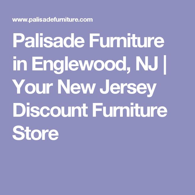 Palisade Furniture in Englewood, NJ | Your New Jersey Discount Furniture Store