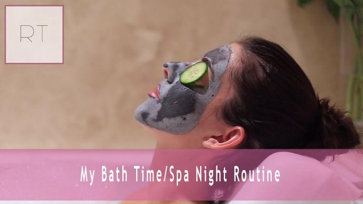 My Bath Time/Spa Night Routine   Rachel Talbott