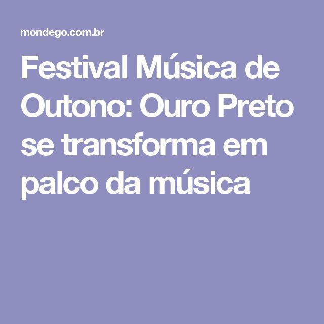 Festival Música de Outono: Ouro Preto se transforma em palco da música