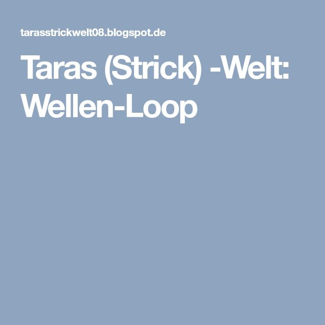 Taras (Strick) -Welt: Wellen-Loop