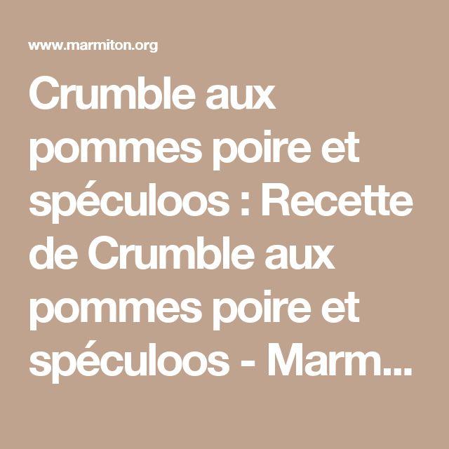 Crumble aux pommes poire et spéculoos : Recette de Crumble aux pommes poire et spéculoos - Marmiton