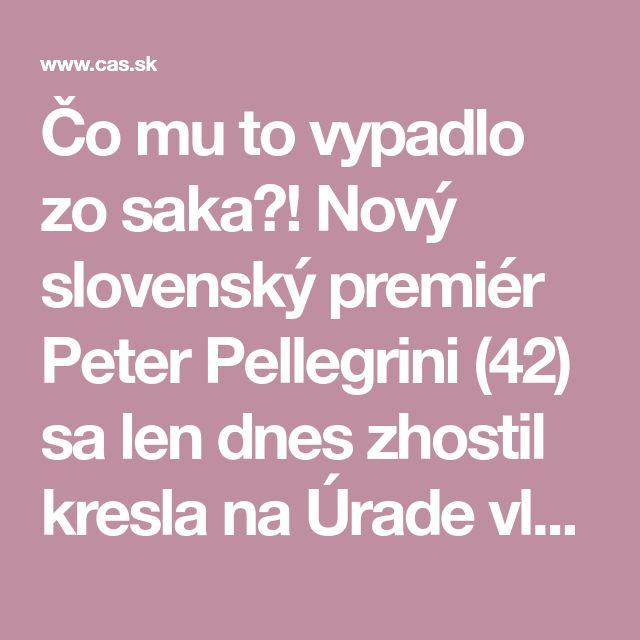 Čo mu to vypadlo zo saka?! Nový slovenský premiér Peter Pellegrini (42) sa len dnes zhostil kresla na Úrade vlády SR a už musí vysvetľovať chúlostivé zábery.