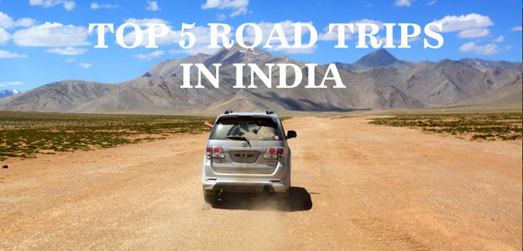 Top 5 Road Trips In India