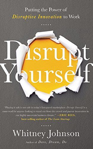 Disrupt Yourself: Putting the Power of Disruptive Innovation to Work by Whitney Johnson http://www.amazon.com/dp/1629560529/ref=cm_sw_r_pi_dp_zsagwb19JMAZ2