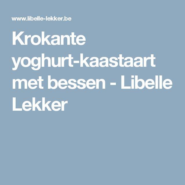 Krokante yoghurt-kaastaart met bessen - Libelle Lekker