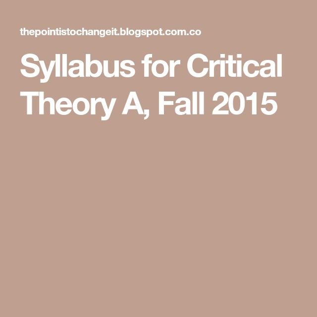 Syllabus for Critical Theory A, Fall 2015