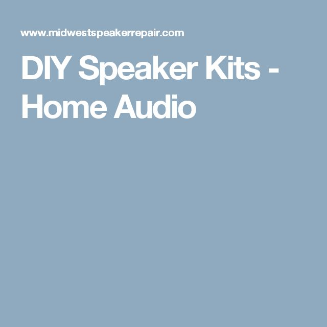 DIY Speaker Kits  - Home Audio
