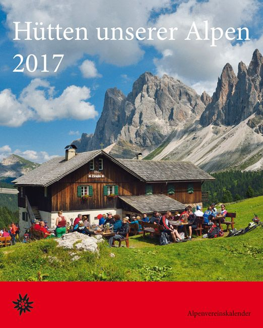 Naptár 2017 / Menedékházak az Alpokban / Hütten unserer Alpen / Bergverlag Rother