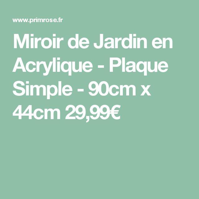 Les 25 meilleures id es de la cat gorie miroirs de jardin for Miroir en acrylique