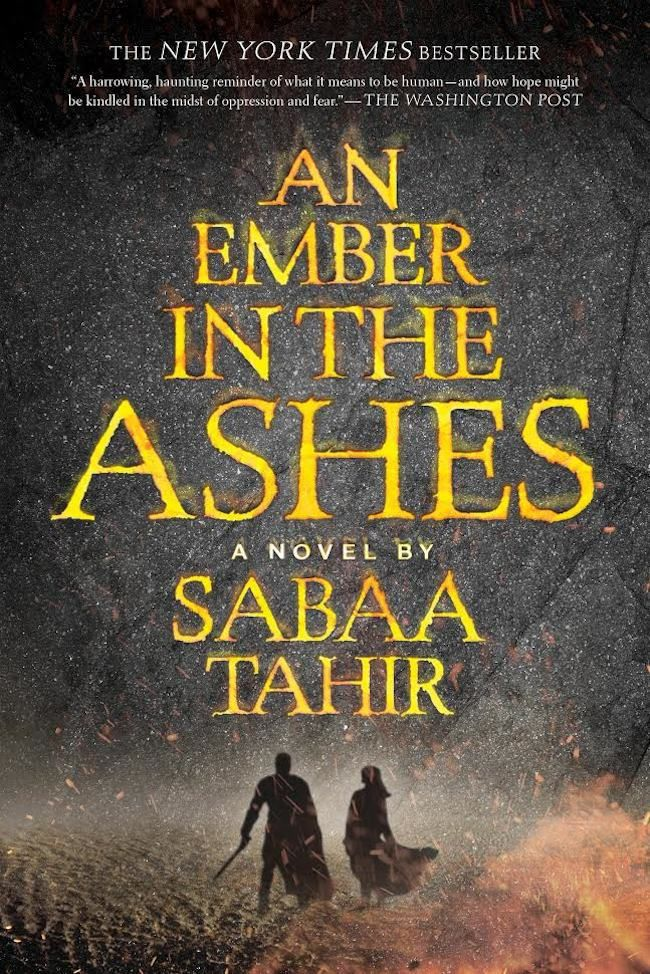 An Ember in the Ashes – Sabaa Tahir https://www.goodreads.com/book/show/27774758-an-ember-in-the-ashes